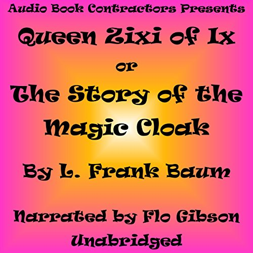 Queen Zixi of Ix: The Story of the Magic Cloak audiobook cover art