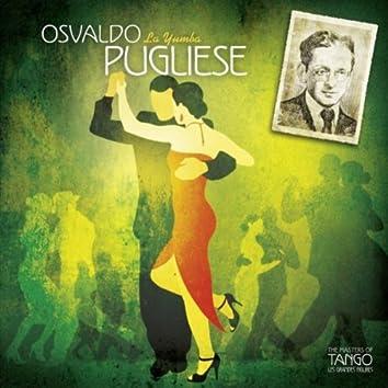 The Masters of Tango: Osvaldo Pugliese, La Yumba