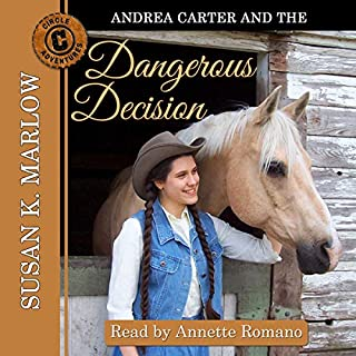 Andrea Carter and the Dangerous Decision     Circle C Adventures              By:                                                                                                                                 Susan K. Marlow                               Narrated by:                                                                                                                                 Annette Romano                      Length: 4 hrs and 25 mins     5 ratings     Overall 4.4