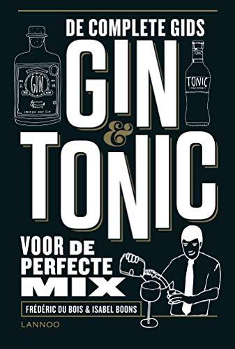 Gin & Tonic - 111: De complete gids voor de perfecte mix