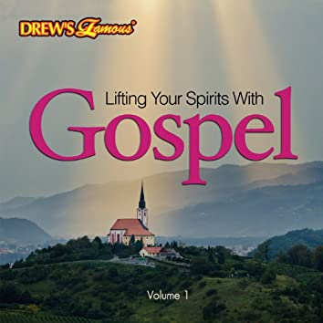 Lifting Your Spirits with Gospel, Vol. 1