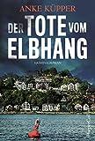 Der Tote vom Elbhang: Kriminalroman (Svea Kopetzki, Band 1) - Anke Küpper