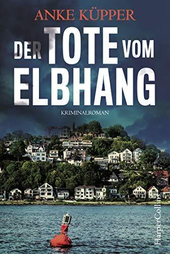 Der Tote vom Elbhang: Kriminalroman (Svea Kopetzki, Band 1)