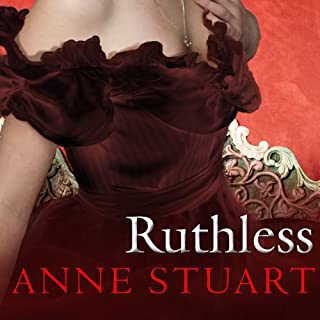 Ruthless     House of Rohan Series, Book 1              By:                                                                                                                                 Anne Stuart                               Narrated by:                                                                                                                                 Susan Ericksen                      Length: 11 hrs and 55 mins     963 ratings     Overall 4.0