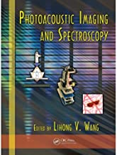 Photoacoustic Imaging and Spectroscopy (Optical Science and Engineering Book 144)