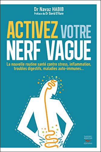 Activez votre nerf vague - Contre le stress, l'inflammation, les troubles digestifs, les maladies au (French Edition)