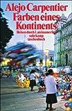 Farben eines Kontinents: Reisen durch Lateinamerika (suhrkamp taschenbuch) - Alejo Carpentier