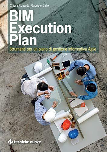 BIM Execution Plan: Strumenti per un Piano di Gestione Informativa Agile
