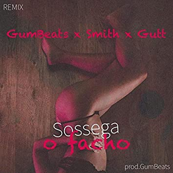 Sossega o Facho (Remix)