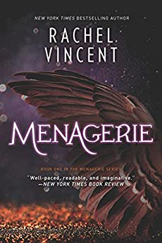 Menagerie (The Menagerie Series Book 1) by [Rachel Vincent]