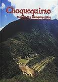 Choquequirao: Smbolo de la resistencia andina (historia, antropologa y lingstica)