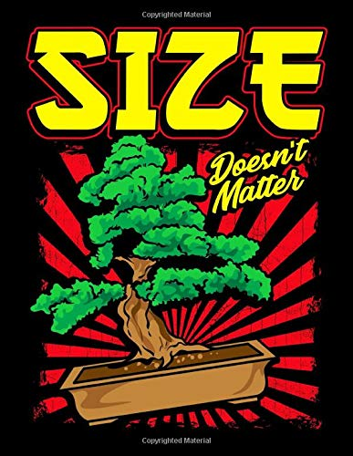 Size Doesn't Matter: Cute & Funny Size Doesn't Matter Small Bonsai Tree Plant Themed Blank Sketchbook - Perfect Blank Paper Notebook for Creative ... and Sketching Art (120 Pages, 8.5' x 11')