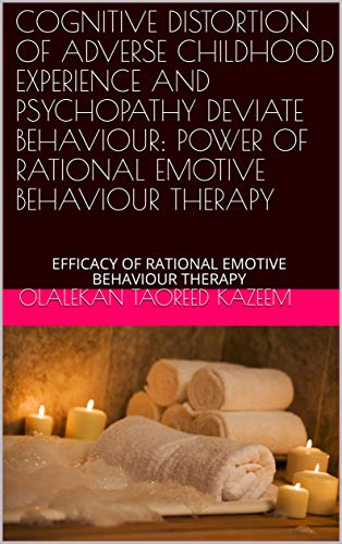 Livres Couvertures de COGNITIVE DISTORTION OF ADVERSE CHILDHOOD EXPERIENCE AND PSYCHOPATHY DEVIATE BEHAVIOUR: POWER OF RATIONAL EMOTIVE BEHAVIOUR THERAPY (English Edition) [Print Replica] Versión Kindle