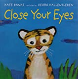 Close Your Eyes (New York Times Best Illustrated Children's Books (Awards))