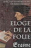 Eloge de la Folie (avec les illustrations de Hans Holbein) - Format Kindle - 0,49 €