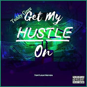 Get My Hustle On