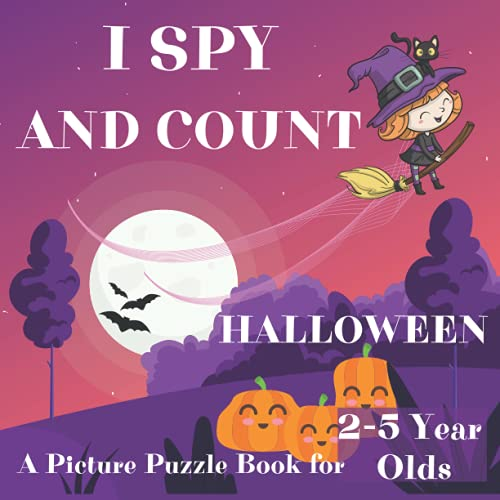 Compare Textbook Prices for I Spy And Count Halloween A Picture Puzzle Book For 2-5 Year Olds: Counting Activities For Little Kids Search And Find For Preschoolers Game With Pictures  ISBN 9798543970973 by Lindsey, Alice