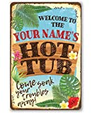 Personalized Welcome To Our Hot Tub Metal Sign - Durable Metal Sign - 8' x 12' or 12' x 18' Use Indoor/Outdoor - Great Gift and Decor for Hot Tub Area Under $25