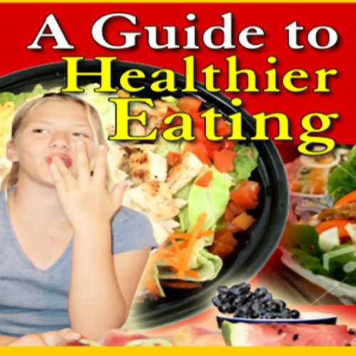 A Guide to Healthier Eating audiobook cover art