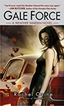 Gale Force (Weather Warden, Book 7) by Caine, Rachel (August 5, 2008) Mass Market Paperback