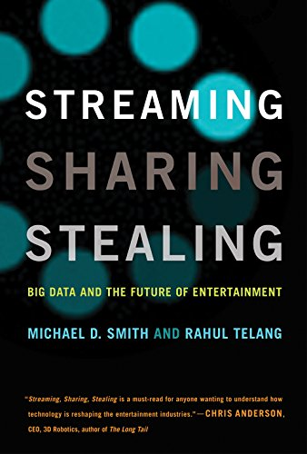 Streaming, Sharing, Stealing: Big Data and the Future of Entertainment (The MIT...