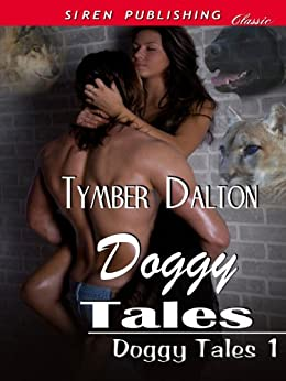 Doggy Tales [Doggy Tales 1] (Siren Publishing Classic) by [Tymber Dalton]