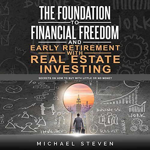 The Foundation to Financial Freedom and Early Retirement with Real Estate Investing cover art