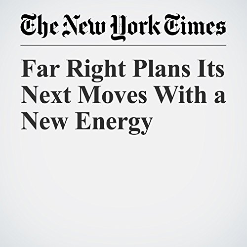 Far Right Plans Its Next Moves With a New Energy copertina