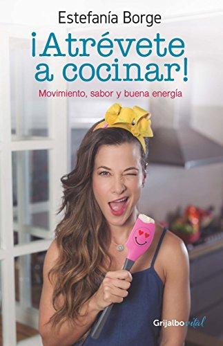 ¡Atrevete a cocinar! (Spanish Edition)