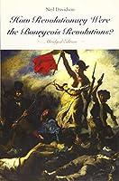 How Revolutionary Were the Bourgeois Revolutions? (Abridged Edition): (Abridged Edition)