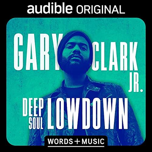 Deep Soul Lowdown Audiobook By Gary Clark Jr. cover art