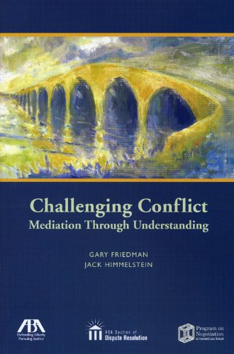 Compare Textbook Prices for Challenging Conflict: Mediation Through Understanding 1 Edition ISBN 9781604420524 by Friedman, Gary,Himmelstein, Jack