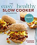 EASY & HEALTHY SLOW COOKER CKB: Incredibly Simple Prep-And-Go Whole Food Meals