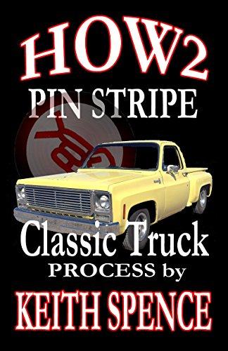 HOW2 Pin Stripe Classic Truck: Pin Stripe a Classic Truck Process (English Edition)