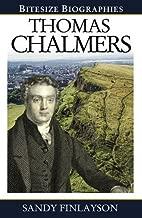 Thomas Chalmers (Bitesize Biography) (Bitesize Biographies)