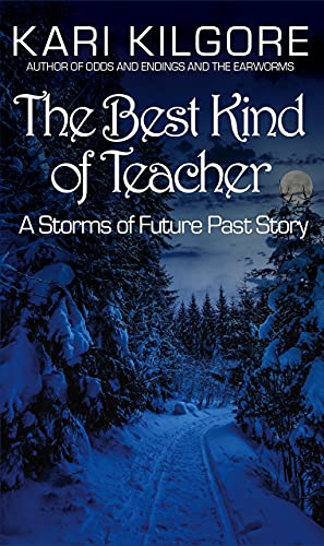The Best Kind of Teacher: A Storms of Future Past Story (The Storms of Future Past Series) (English Edition)