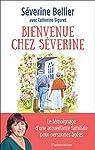 Bienvenue chez Séverine : Le témoignage d'une accueillante familiale pour personnes âgées par Bellier