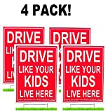 """4 Pack - 12""""x 18"""" Drive Like Your Kids Live Here Yard Sign Double Sided + Stand - Slow Down Sign for Kids at Play"""