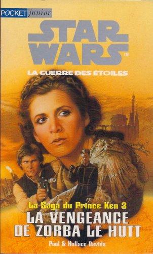 Star wars. La saga du prince Ken, Tome 3 : La vengeance de Zorba le Hutt