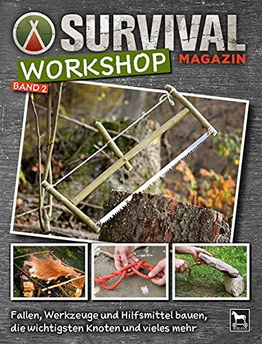 Survival Magazin Workshop Band 2: Feuer, Kochen, Nahrung selber herstellen: Step-by-Step-Anleitungen für draußen