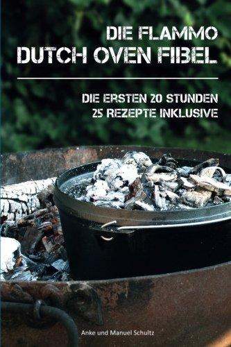 """Dutch Oven Fibel: \""""Die ersten 20 Stunden mit dem Dutch Oven\"""""""