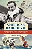 Image of American Daredevil: The Extraordinary Life of Richard Halliburton, the World's First Celebrity Travel Writer