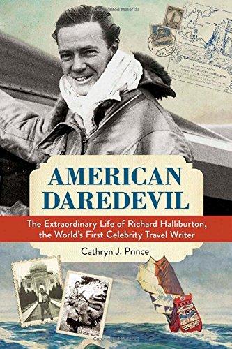 Image of American Daredevil: The Extraordinary Life of Richard Halliburton, the World's First Celebrity Travel Writer