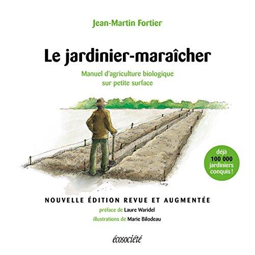 Book's Cover of Le jardinier-maraîcher - 2ème édition: Manuel d'agriculture biologique sur petite surface (Guides pratiques) Format Kindle