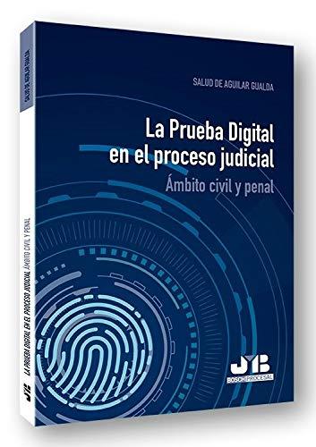 La Prueba Digital en el proceso judicial: Ámbito civil y penal (Colección Procesal J.M. Bosch Editor)