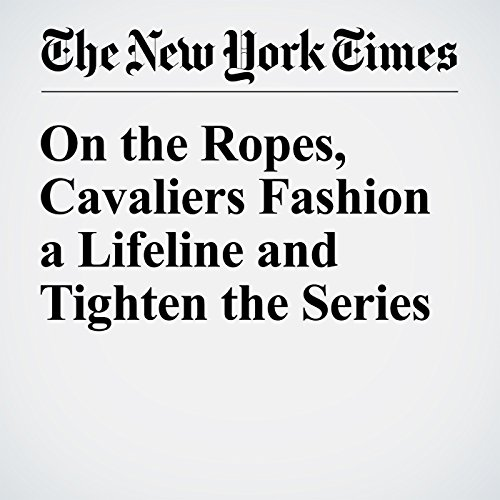 On the Ropes, Cavaliers Fashion a Lifeline and Tighten the Series audiobook cover art