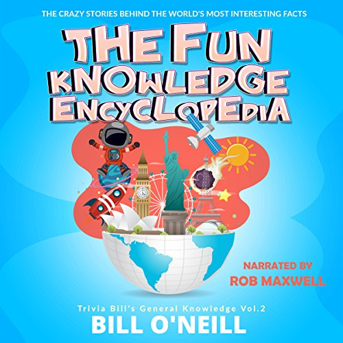 The Fun Knowledge Encyclopedia Volume 2: The Crazy Stories Behind the World's Most Interesting Facts audiobook cover art