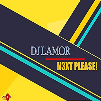 N3xt Please!