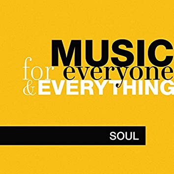 Music for Everyone and Everything: Soul
