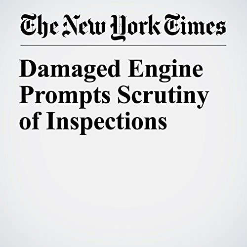 Damaged Engine Prompts Scrutiny of Inspections copertina